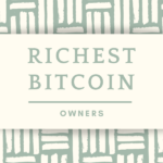 Who are the Richest Bitcoin Owners (With Net Worth)